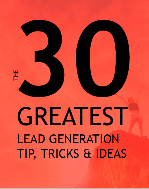 30 greatest leads generation tips and tricks cover image for lp.png