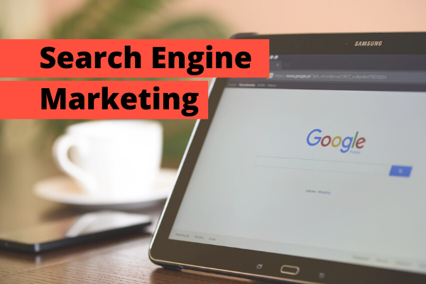 Search Engine Marketing (SEM), how will it benefit me?